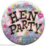 Beware Hen Party Jumbo Badge